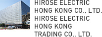 HIROSE ELECTRIC HONG KONG CO., LTD. HIROSE ELECTRIC HONG KONG TRADING CO., LTD.