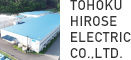TOHOKU HIROSE ELECTRIC CO.,LTD.