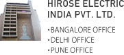 HIROSE ELECTRIC (INDIA) PVT. LTD.・BANGALORE OFFICE・DELHI OFFICE
