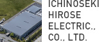 ICHINOSEKI HIROSE ELECTRIC., CO., LTD.