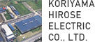 KORIYAMA HIROSE ELECTRIC CO., LTD.